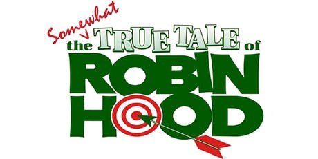 The Somewhat True Tale of Robin Hood  tickets