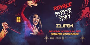 Royale Horror Story   10.26.19   10:00 PM   21+