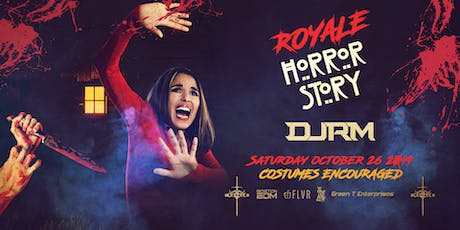 Royale Horror Story | 10.26.19 | 10:00 PM | 21+ tickets