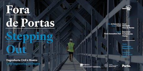 Inauguração | Ciclo Inovação Fora de Portas Engenharia Civil à Mostra bilhetes