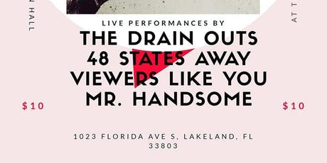 Mr. Handsome /48 States Away/ Viewers Like You/ The Drain Outs tickets