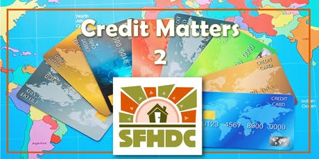 10/8/19 Credit Matters 2 @SFHDC tickets
