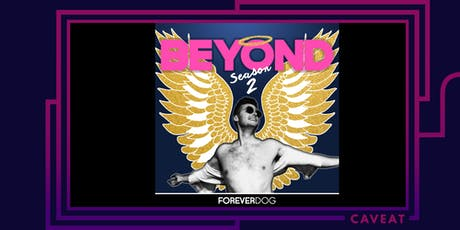 Beyond with Mike Kelton Season 2 Launch Party/Show! tickets