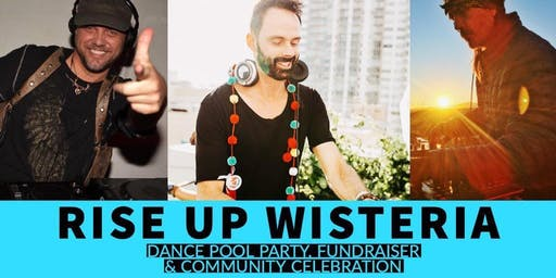 RISE UP WISTERIA: DJs, Celebration, Party, & Fundraiser