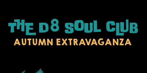 The D8 Soul Club Autumn Extravaganza