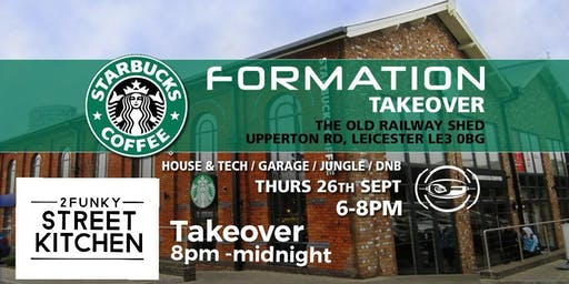 Formation Starbucks  & Street Kitchen Takeover