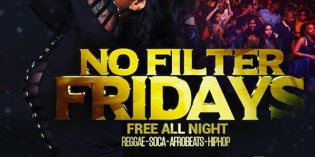 No filter Fridays!! tickets