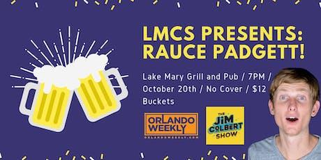 LMCS Presents: Rauce Padgett! tickets