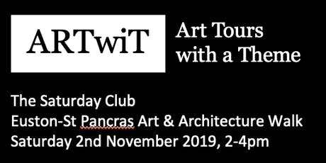 The Saturday Club - Euston/St Pancras Art and Architecture Walk tickets