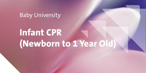 Baby University: Infant CPR (Newborn to 1 Year Old)