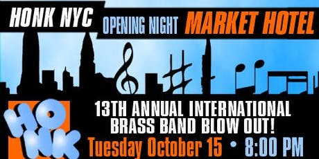 HONK NYC! Opening Night Dance Party at Market Hotel tickets