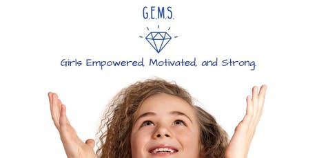 G.E.M.S.(Girls Empowered, Motivated, and Strong.)-Middle School Self Esteem Group tickets