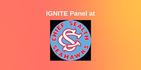 IGNITE Panel at Chief Sealth International High School tickets
