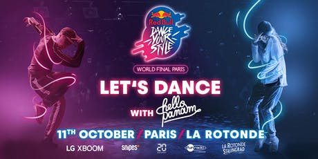 Red Bull Dance Your Style World Final - Let's Dance With Hello Panam billets