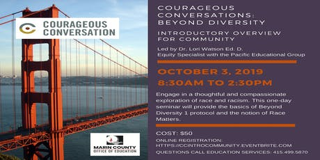 Courageous Conversations: Beyond Diversity Introductory Overview for Community tickets
