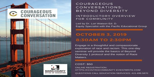 Courageous Conversations: Beyond Diversity Introductory Overview for Community