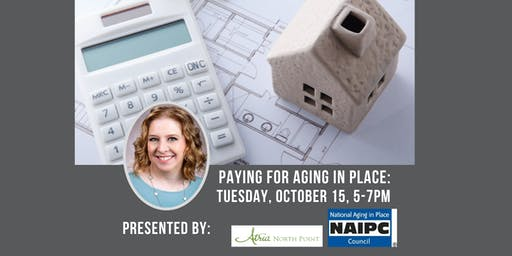Paying for Aging in Place - A discussion on planning for aging in place