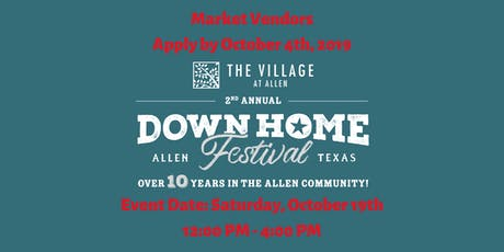 Market Vendor Application for 2nd Annual Down Home Festival at The Village tickets