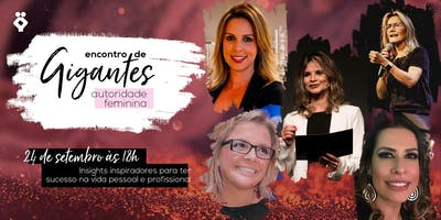 [RIBEIRÃO PRETO/SP]Encontro de Gigantes - Autoridade Feminina