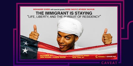 The Immigrant is Staying tickets