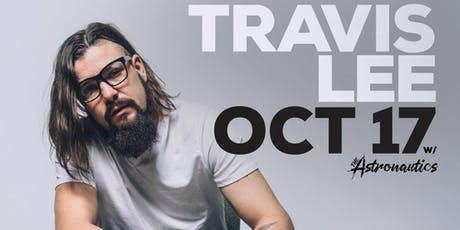Travis Lee with special guests The Astronautics tickets