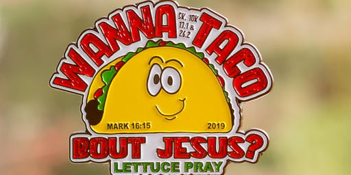 Wanna Taco Bout Jesus 1 Mile, 5K, 10K, 13.1, 26.2 -Raleigh