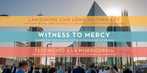 Witness to Mercy: Celebrating Service and Justice in the Diocese of Orange