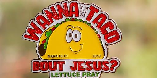 Wanna Taco Bout Jesus 1 Mile, 5K, 10K, 13.1, 26.2 -Winston-Salem