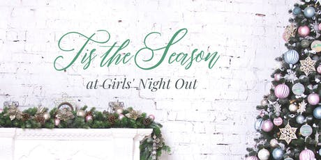 Tis the Season at Girls' Night Out tickets