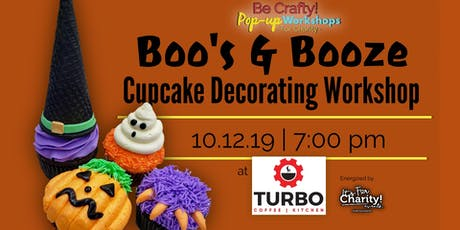 Be Crafty! Pop-up: Boo's and Booze Cupcake Decorating Workshop at TURBO tickets