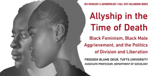 Allyship in the Time of Death: Black Feminism, Black Male Aggrievement, and