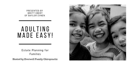Adulting Made Easy-- Estate Planning for Families tickets
