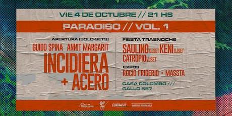 PARADISO - Vol. 1| INCIDIERA + ACERO  + Set Solos + Expos + DJSets y FIESTA entradas