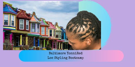 Baltimore YonniRed Hands-On Loc Styling Bootcamp tickets