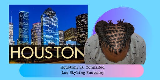 Houston YonniRed  Loc Styling Hands-On Bootcamp