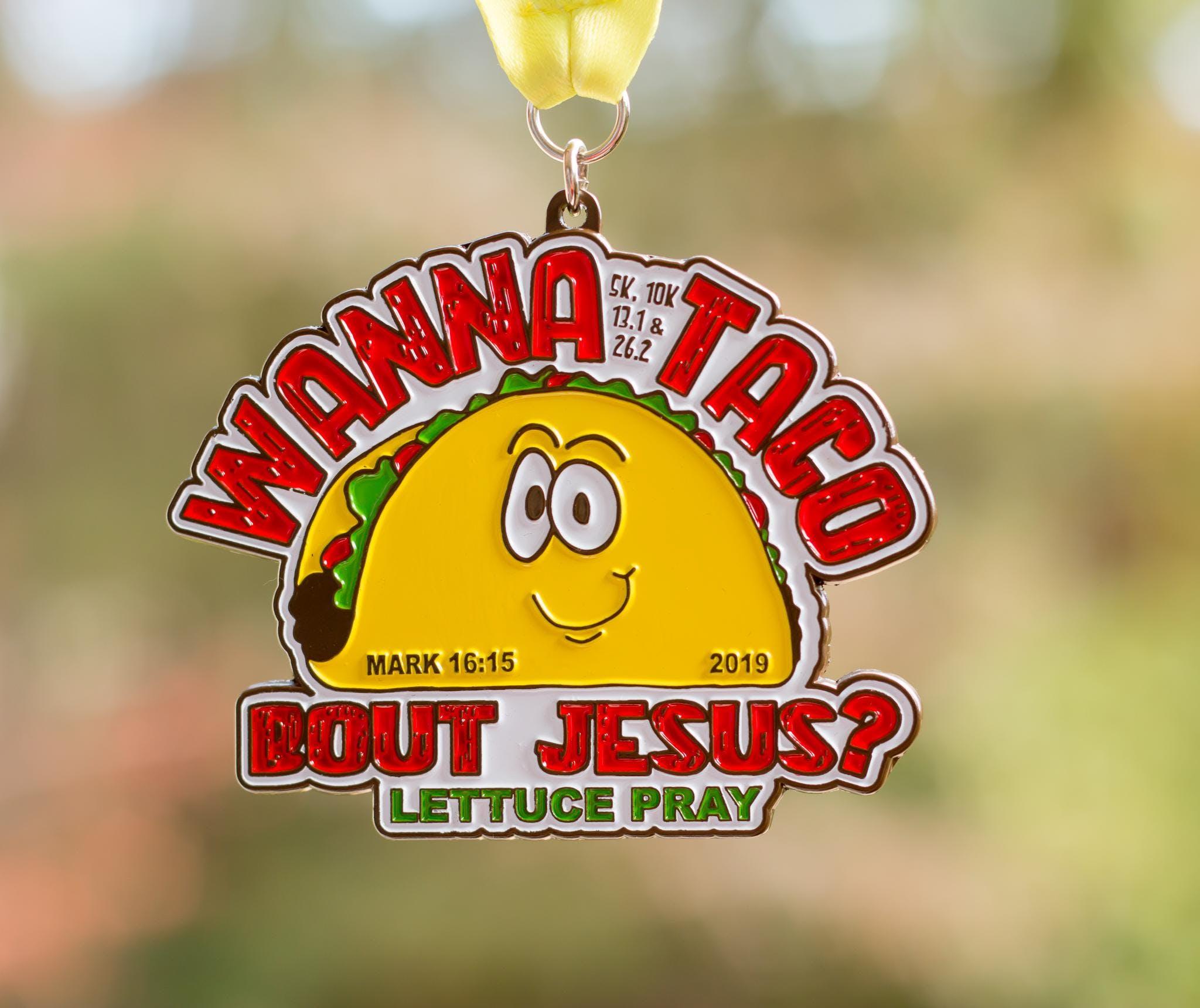 Wanna Taco Bout Jesus 1 Mile 5K 10K 13.1 26.2 -Columbia