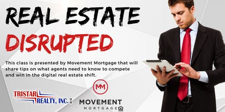 REAL ESTATE DISRUPTED - What You Need to Know tickets