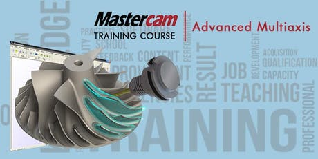 Mastercam Advanced Multiaxis Training tickets