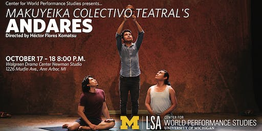 CWPS Presents: Makuyeika Colectivo Teatral's ANDARES