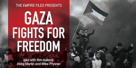 'Gaza Fights For Freedom' NYC Film Screening w/ Abby Martin Q&A tickets