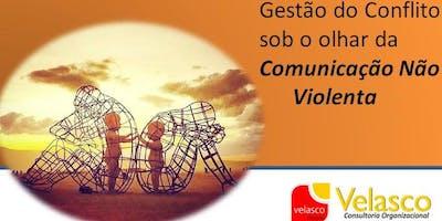 Gestão do Conflito sob o Olhar da Comunicação Não Violenta