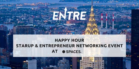 Entre Happy Hour Startup and Entrepreneur Networking Event - Spaces NYC tickets