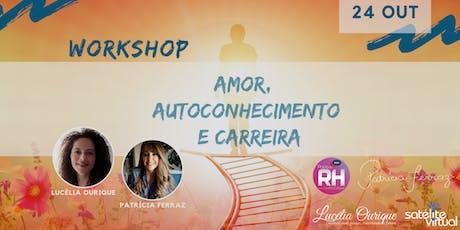 Workshop: Amor, Autoconhecimento e Carreira ingressos