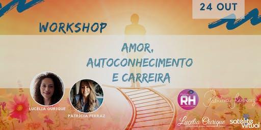 Workshop: Amor, Autoconhecimento e Carreira
