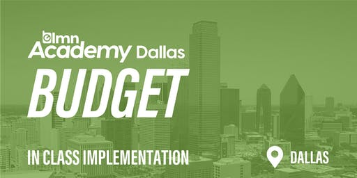 LMN Budget In Class Implementation - Dallas, TX
