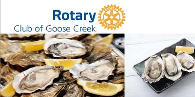 Rotary Club of Goose Creek 1st annual Oyster Roast