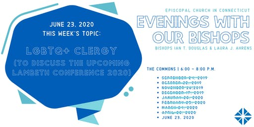 """Evening With Our Bishops"" - LGBTQ Clergy (in anticipation of Lambeth 2020)"