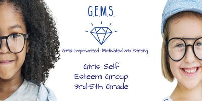 G.E.M.S.(Girls Empowered, Motivated, and Strong) Self Esteem Group 3rd-5th