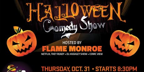 Halloween Comedy Bash - Hosted by Flame  tickets