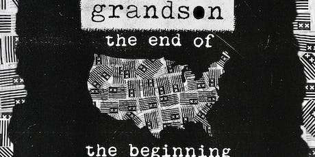 grandson - the end of the beginning w/ nothing, nowhere. & Bones tickets
